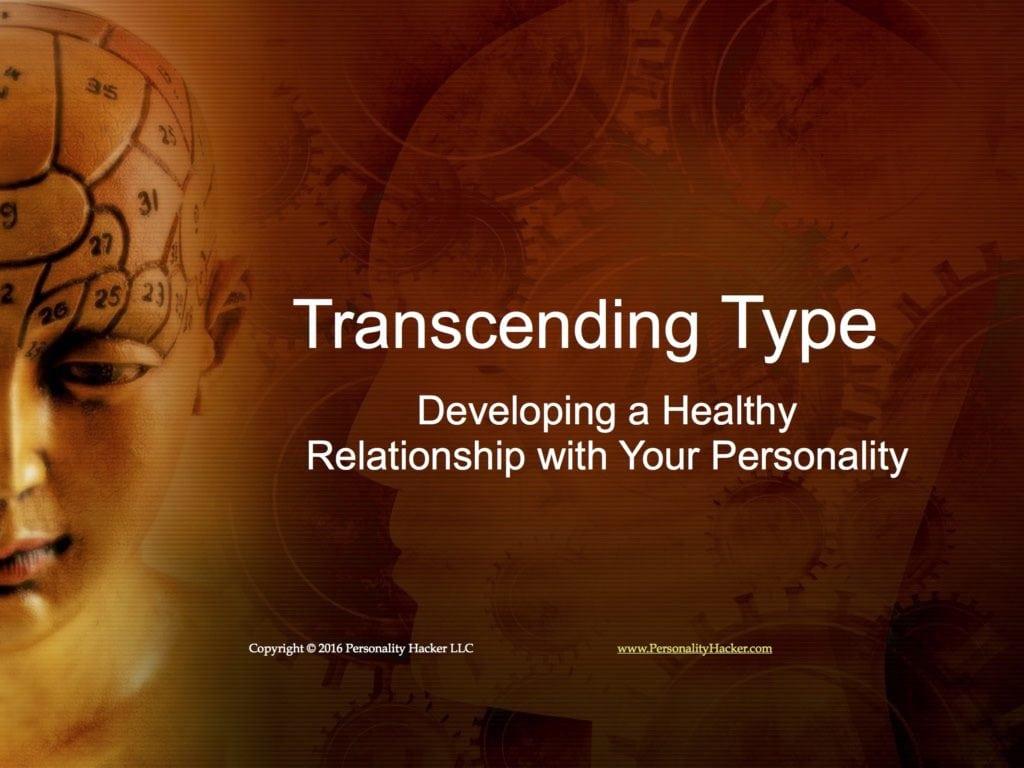PersonalityHacker.com - Transcending Type Slides (1)